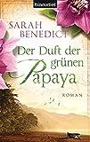Der Duft der grünen Papaya: Roman
