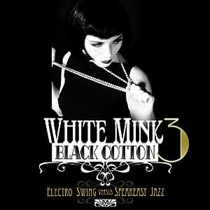 White Mink: Black Cotton - Electro Swing vs Speakeasy Jazz Vol. 3