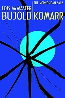 Komarr (Vorkosigan Saga) by [Bujold, Lois McMaster]