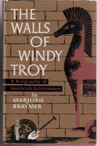 The walls of windy Troy : a biography of Heinrich Schliemann