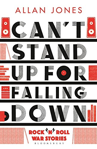 Can't Stand Up For Falling Down: Rock'n'Roll War Stories por Allan Jones
