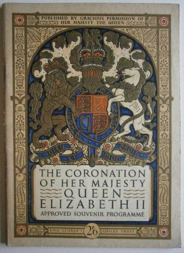 The Coronation of Her Majesty Queen Elizabeth II. 2nd June 1953. Approved Souvenir Programme. Queen Elizabeth 1953