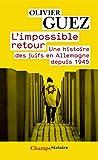 L'impossible retour - Une histoire des juifs en Allemagne depuis 1945 (Champs Histoire t. 917) - Format Kindle - 9782081257504 - 9,99 €