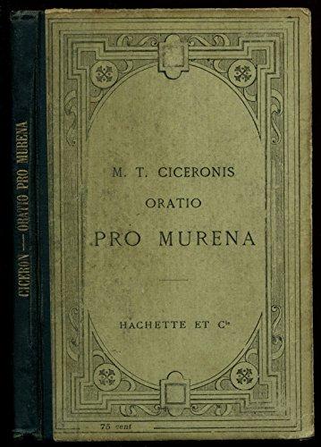 Oratio Pro Murena / 1910 / M.T Cicéronis par Cicéronis
