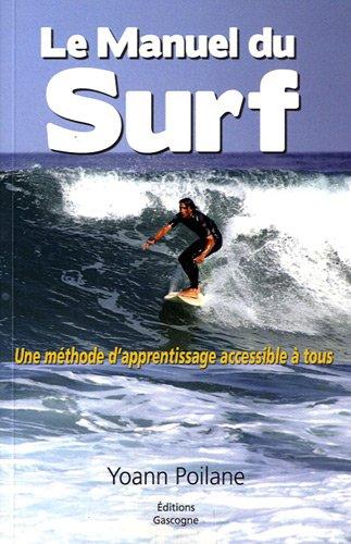 Le Manuel du Surf : Une méthode d'apprentissage accessible à tous par Yoann Poilane
