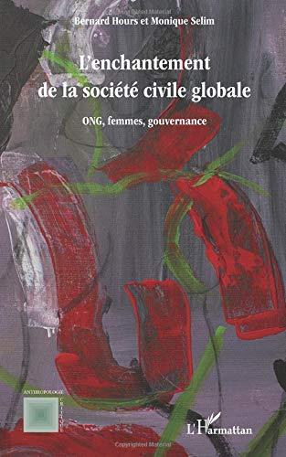 L'enchantement de la societe civile globale par Bernard Hours