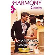 Colleghi per caso, sposi per amore: Harmony Collezione