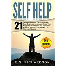 Self Help: 21 Self-Help Tips. Overcome Anxiety, Depression & Anger! Boost Your Happiness, Self Esteem & Success! (Social Anxiety, Mindset, Positive Thinking, ... Emotional Intelligence) (English Edition)