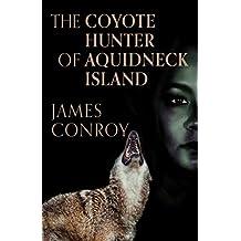 The Coyote Hunter of Aquidneck Island