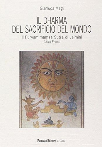 Il dharma del sacrificio del mondo. Il Purvamimamsa sutra di Jaimini: 1 (Saggi) por Gianluca Magi