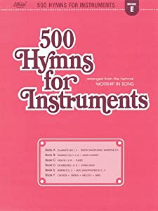 500 Hymns for Instruments: Book E - F Horn, Alto Saxophone