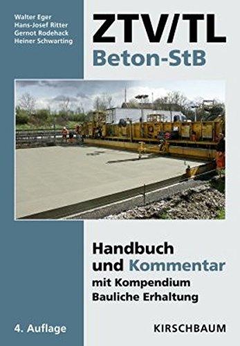 ZTV/TL Beton-StB: Handbuch und Kommentar mit Kompendium Bauliche Erhaltung