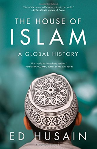 The House of Islam: A Global History