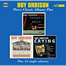 Three Classic Albums Plus (Lonely And Blue / At The Rock House / Crying)