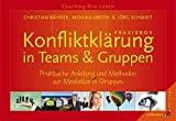 Praxisbox Konfliktklärung in Teams & Gruppen: Praktische Anleitung und Methoden