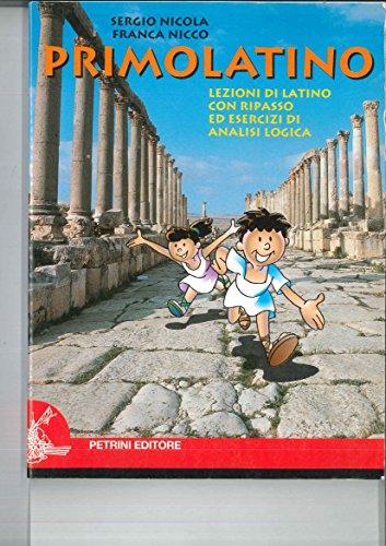 Primolatino. Lezioni di latino. Con ripasso ed esercizi di analisi logica. Per la Scuola media