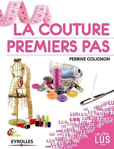La couture, premiers pas (Les p'tits lus) par Perrine Colignon
