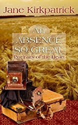 An Absence So Great (Center Point Christian Fiction (Large Print)) by Jane Kirkpatrick (2010-04-02)