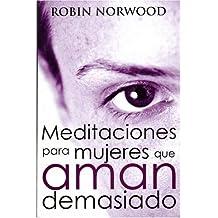 Meditaciones Para Mujeres Que Aman Demasiado / Daily Meditations for Women Who Love Too Much