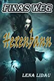 Hexenbann (Finas Weg 1) von Lena Lidau