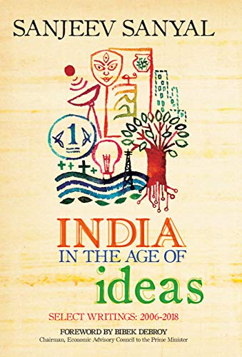 India in the Age of Ideas: Select Writings: 2006-2018
