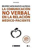 La comunicación no verbal en la relación médico-paciente (nueva edición revisada) (Manuales)