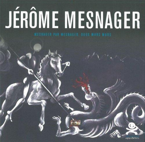 Jérôme Mesnager : Mesnager par Mesnager, doux murs murs par Jérôme Mesnager, Véronique Mesnager