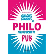 Quelques grammes de philo dans un monde de pub: Essais - documents (Essais-Docoments)