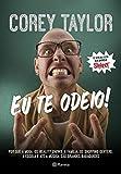 Eu Te Odeio! (Em Portuguese do Brasil)