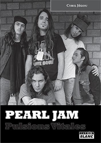 Pearl Jam : Pulsions vitales par Cyril Jégou