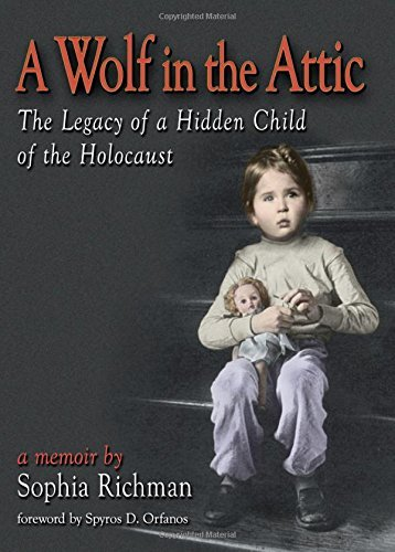 A Wolf in the Attic: The Legacy of a Hidden Child of the Holocaust by Sophia Richman (2002-01-22)