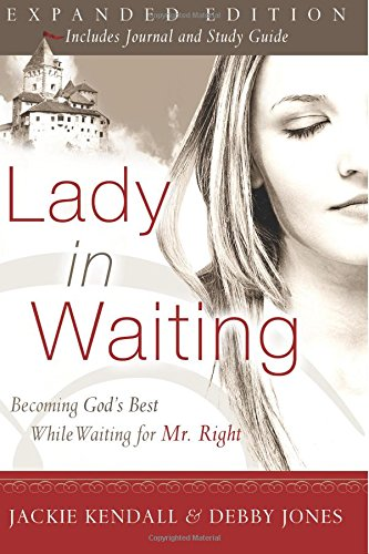 Lady in Waiting Expanded Edition: Becoming God's Best While Waiting for Mr. Right
