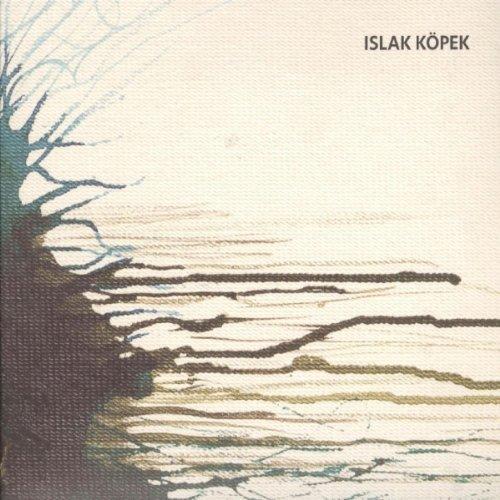 Various: Islak Kopek by Islak Kopek