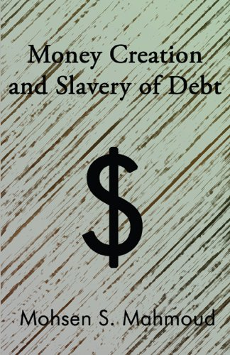 Money Creation and Slavery of Debt