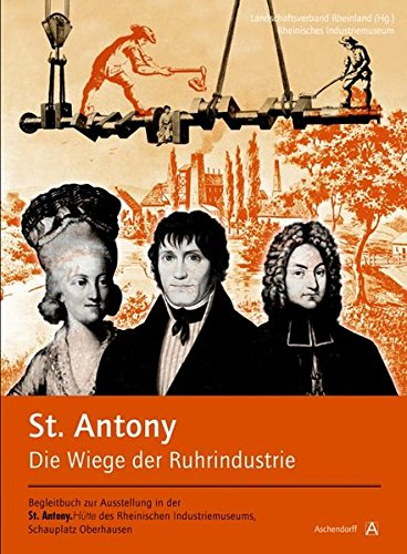 St. Antony. Die Wiege der Ruhrindustrie