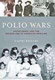 Polio Wars: Sister Kenny and the Golden ...