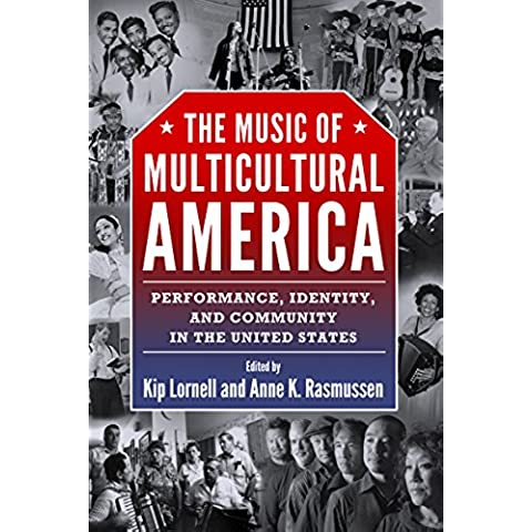 The Music of Multicultural America: Performance, Identity, and Community in the United States (American Made Music Series)