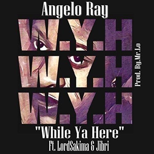 While Ya Here (feat. Lordsakima & Jibri)