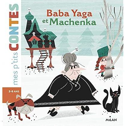 Baba Yaga et Machenka