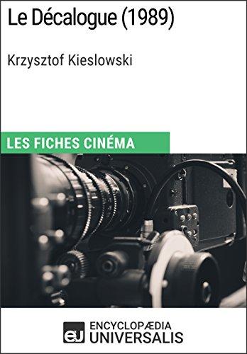 Le Décalogue de Krzysztof Kieslowski: Les Fiches Cinéma d'Universalis par Encyclopaedia Universalis