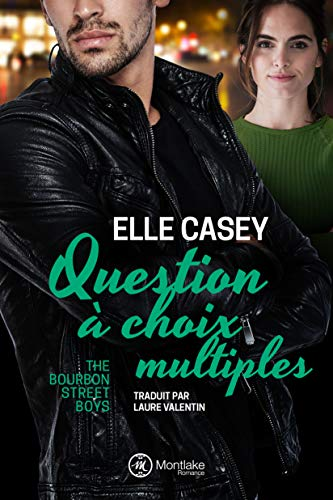 Question à choix multiples (The Bourbon Street Boys t. 3) par Elle Casey