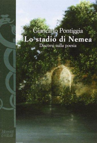 Lo stadio di Nemea. Discorsi sulla poesia