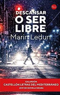 Descansar o ser libre par Marin Ledun