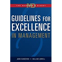 Guidelines for Excellence in Management: The Manager's Digest by John Ivancevich (2004-08-13)