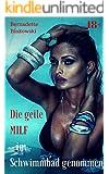 Die geile MILF - im Schwimmbad genommen: Heiße Erotikstory