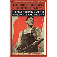 The Industrialisation of Soviet Russia Volume 7: The Soviet Economy and the Approach of War, 1937-1939