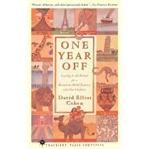 One Year Off: Leaving It All Behind for a Round-the-World Journey with Our Children (Travelers' Tales Footsteps (Paperback))
