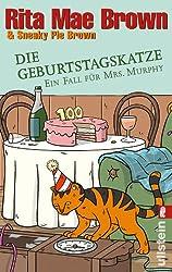 Die Geburtstagskatze: Ein Fall für Mrs. Murphy (Ein Mrs.-Murphy-Krimi, Band 18)