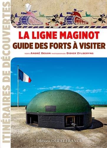 Ligne Maginot, Guide des forts à visiter