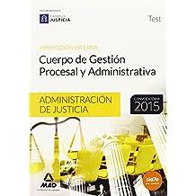 Test P.I. Cuerpo De Gestión Procesal Y Administrativa. Administración De Justicia. Promoción Interna (Justicia 2015)